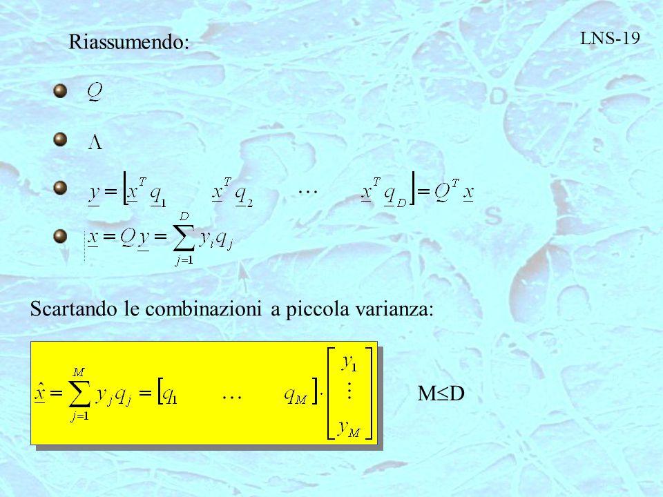 Scartando le combinazioni a piccola varianza: MDMD LNS-19 Riassumendo: