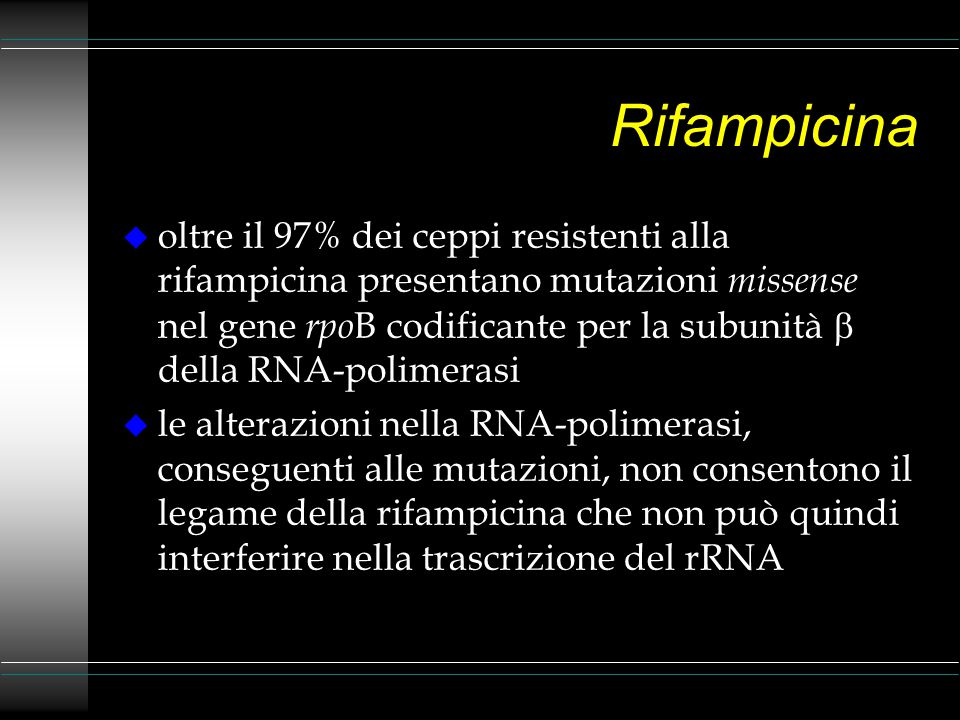 Streptomicina u alcuni ceppi streptomicina-resistenti presentano mutazioni nel gene rps L che codifica per la proteina ribosomiale S12 u altri ceppi streptomicina-resistenti presentano mutazioni nel gene rrs che codifica per il rRNA 16S u le suddette mutazioni, che si ritrovano complessivamente nel 70% circa dei ceppi resistenti, impediscono il legame dell'antibiotico al 16S rRNA e bloccano quindi il meccanismo con cui la streptomicina inibisce la sintesi proteica u nessuna mutazione risulta per il momento associata al rimanente 30% dei ceppi streptomicina-resistenti