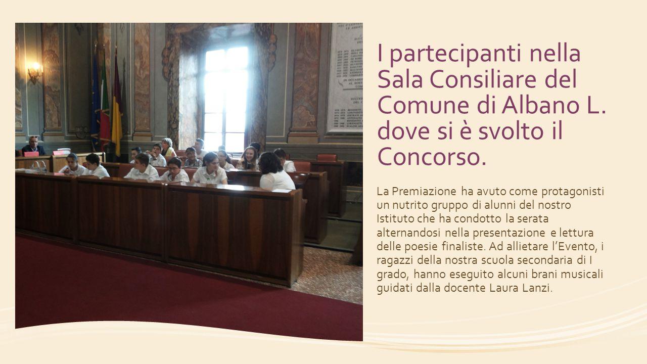 I partecipanti nella Sala Consiliare del Comune di Albano L. dove si è svolto il Concorso. La Premiazione ha avuto come protagonisti un nutrito gruppo