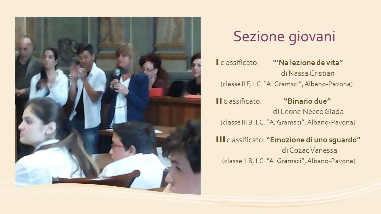 """Sezione giovani I classificato:""""'Na lezione de vita"""" di Nassa Cristian (classe II F, I.C. """"A. Gramsci"""", Albano-Pavona) II classificato: """"Binario due"""""""