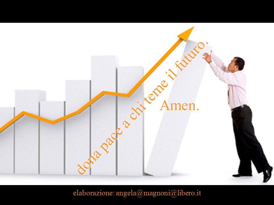 insegnaci ad amare il nostro lavoro, donaci di capire che è tuo dono, donaci di trovare in esso santificazione, donaci forza quando è fatica, dona spe