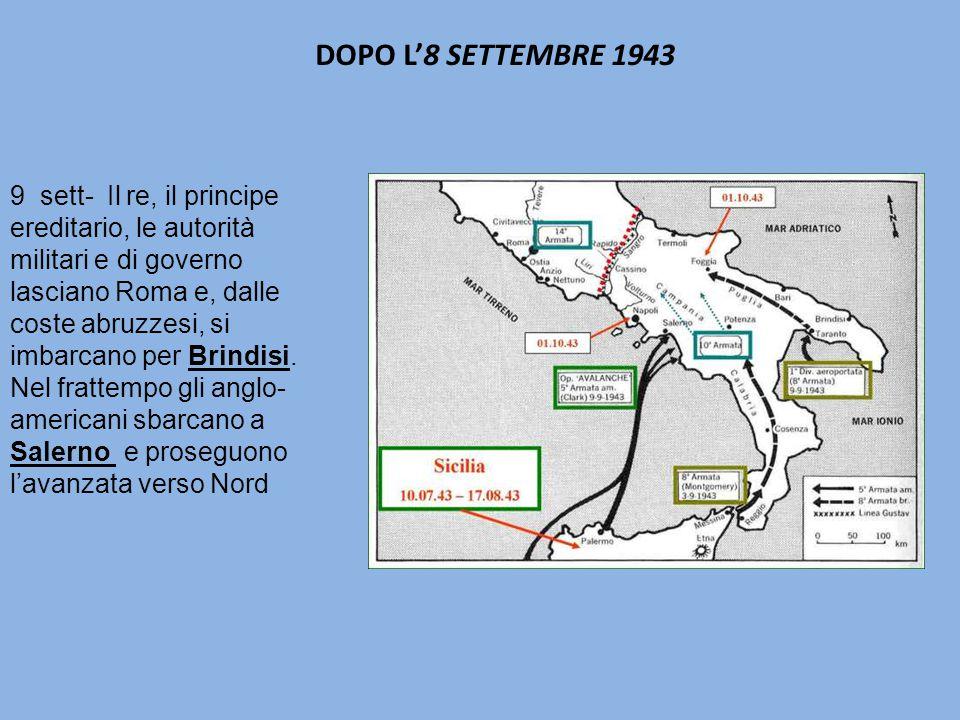 9 sett- Il re, il principe ereditario, le autorità militari e di governo lasciano Roma e, dalle coste abruzzesi, si imbarcano per Brindisi.