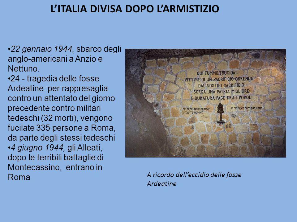 L'ITALIA DIVISA DOPO L'ARMISTIZIO 22 gennaio 1944, sbarco degli anglo-americani a Anzio e Nettuno.
