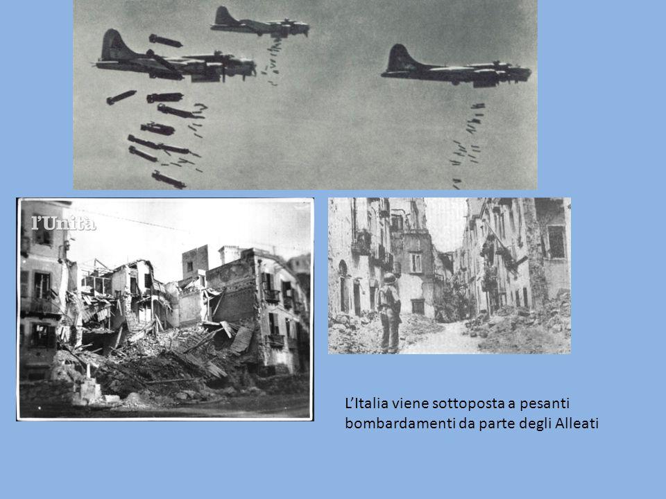 L'Italia viene sottoposta a pesanti bombardamenti da parte degli Alleati