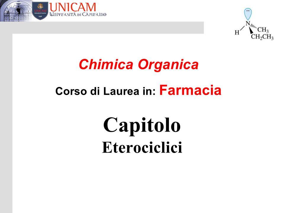 Capitolo Eterociclici Chimica Organica Corso di Laurea in: Farmacia