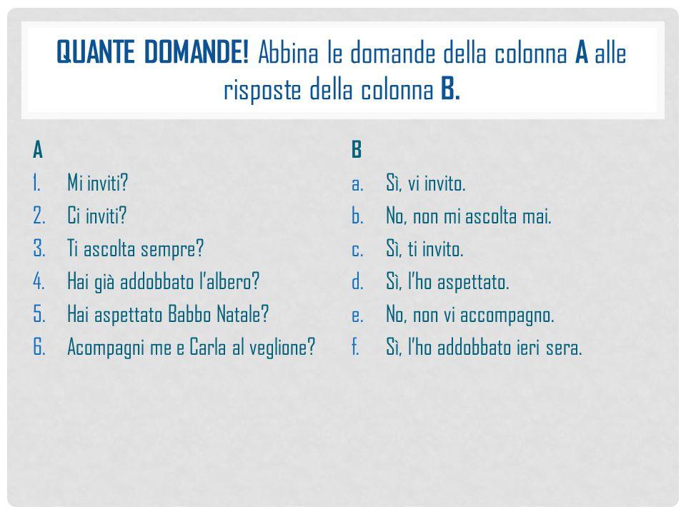 QUANTE DOMANDE.Abbina le domande della colonna A alle risposte della colonna B.