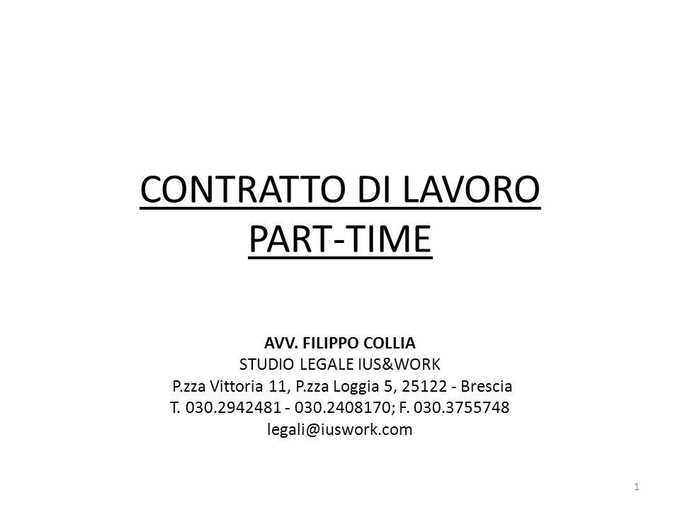 PART-TIME Orario di lavoro inferiore a quello normale fissato dalla legge in 40 ore settimanali, ovvero all'eventuale minor orario fissato dal contratto collettivo applicato 2 AVV.