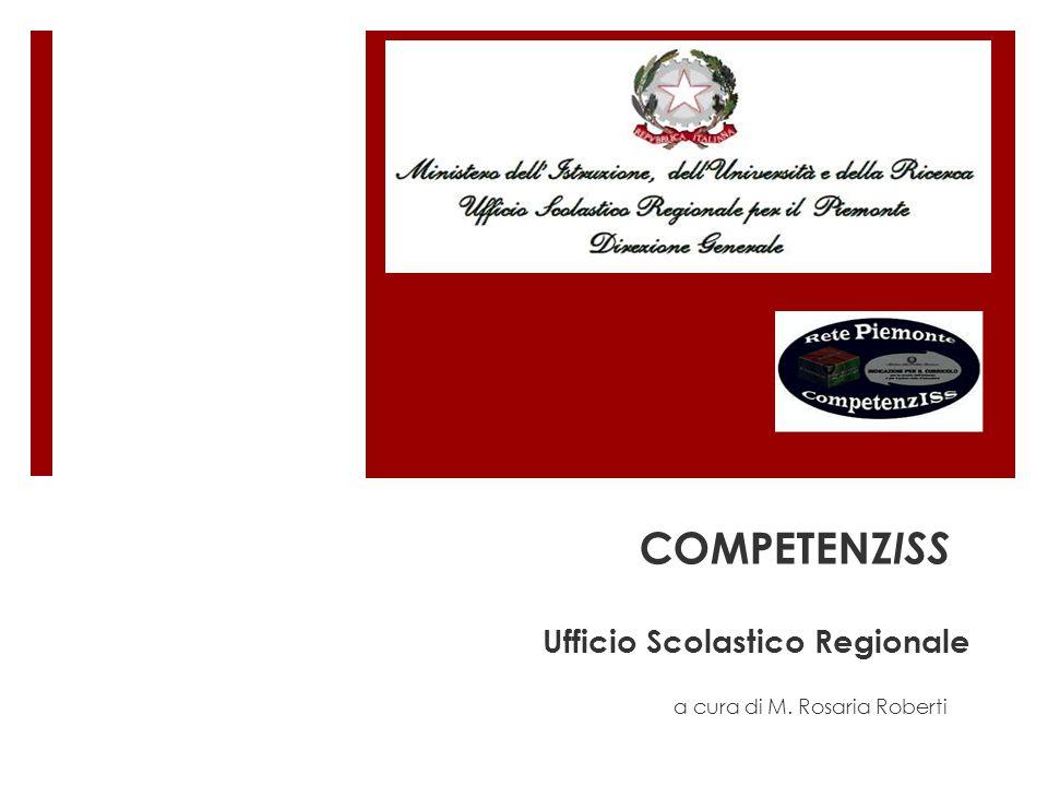 COMPETENZ ISS Ufficio Scolastico Regionale a cura di M. Rosaria Roberti