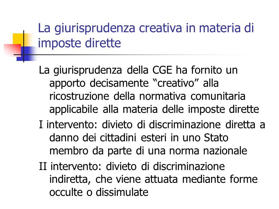 """La giurisprudenza creativa in materia di imposte dirette La giurisprudenza della CGE ha fornito un apporto decisamente """"creativo"""" alla ricostruzione d"""