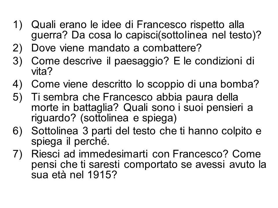 1)Quali erano le idee di Francesco rispetto alla guerra.