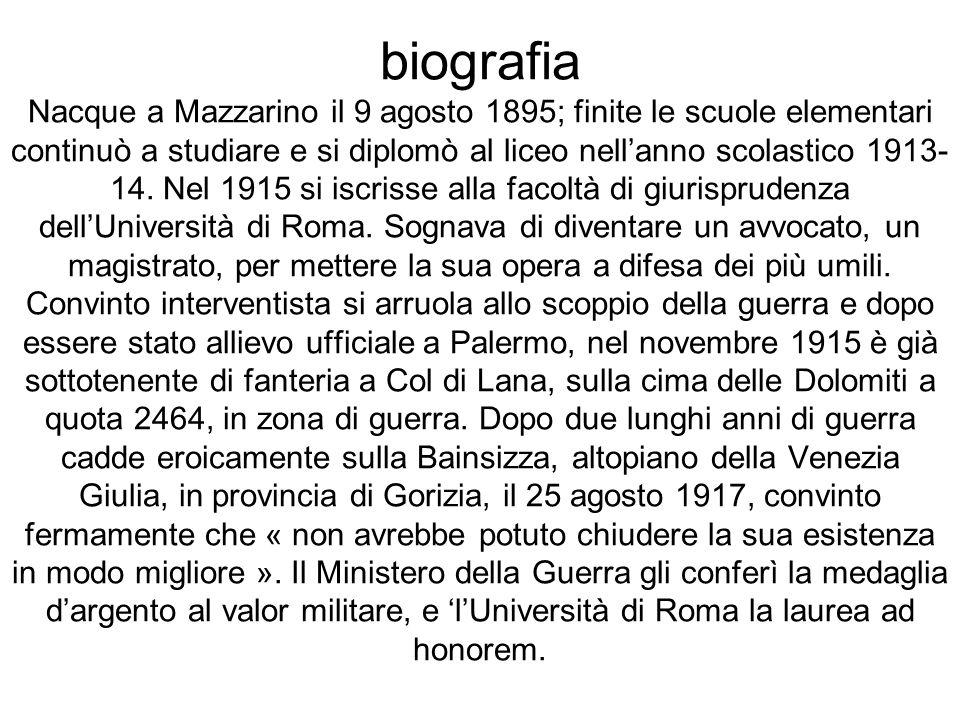 biografia Nacque a Mazzarino il 9 agosto 1895; finite le scuole elementari continuò a studiare e si diplomò al liceo nell'anno scolastico 1913- 14.