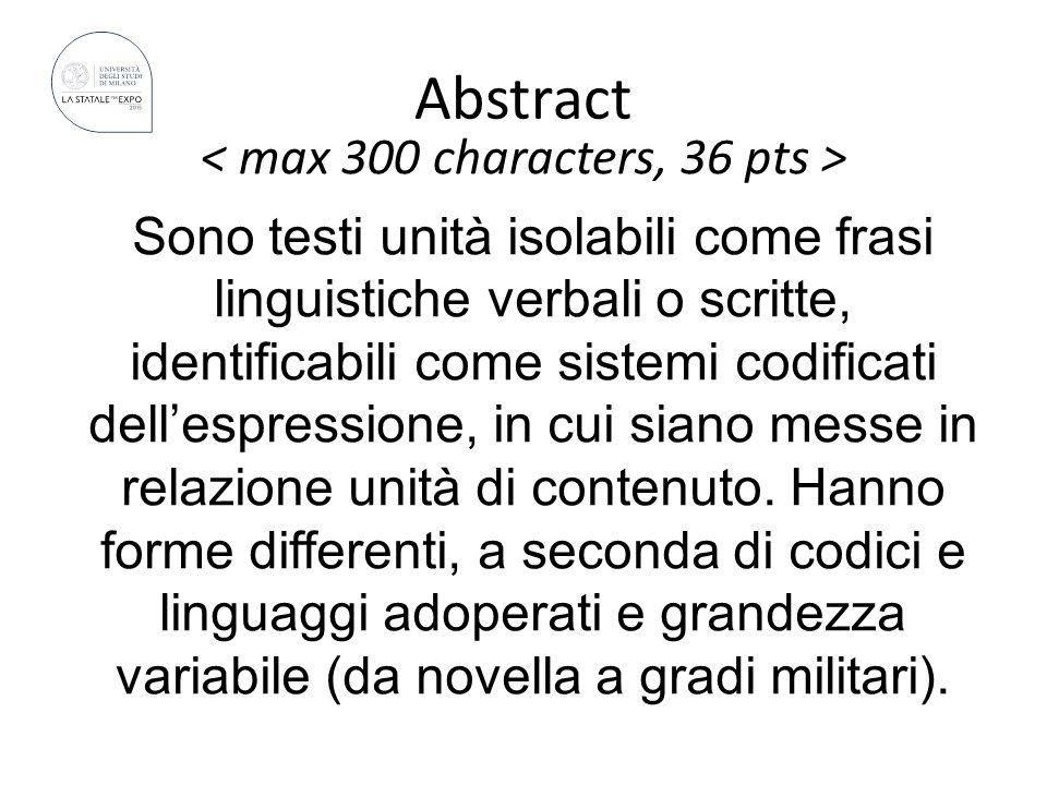 Abstract Sono testi unità isolabili come frasi linguistiche verbali o scritte, identificabili come sistemi codificati dell'espressione, in cui siano messe in relazione unità di contenuto.