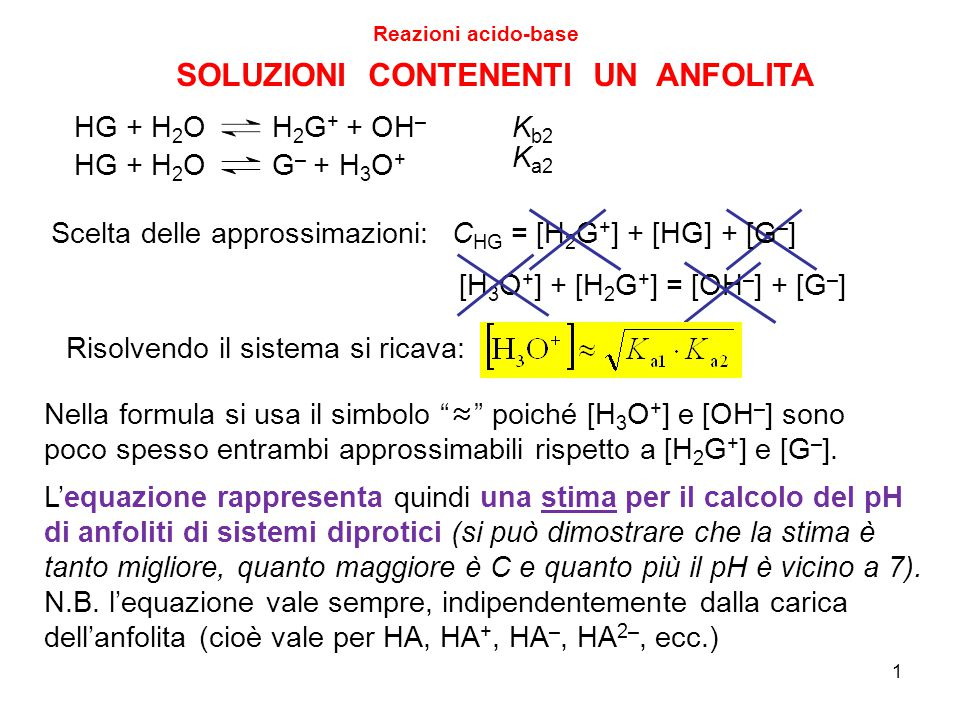 1 SOLUZIONI CONTENENTI UN ANFOLITA Reazioni acido-base HG + H 2 O H 2 G + + OH – HG + H 2 O G – + H 3 O + K b2 K a2 C HG = [H 2 G + ] + [HG] + [G – ]