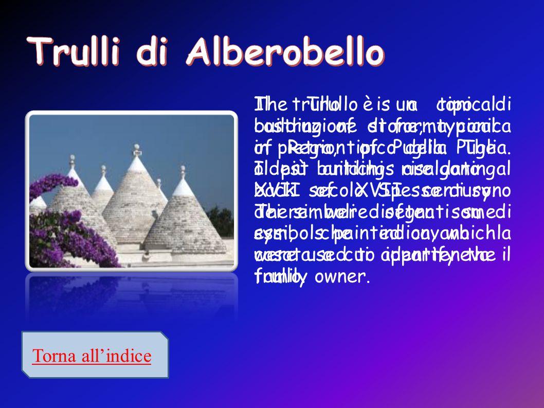Torna all'indice Il trullo è un tipo di costruzione di forma conica in pietra, tipico della Puglia.