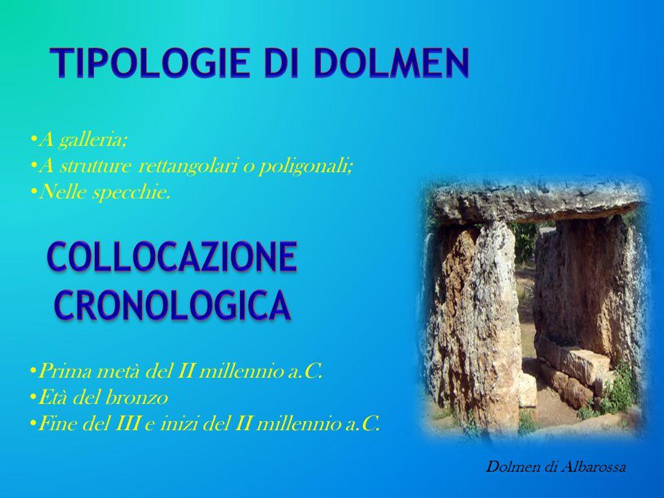 Prima metà del II millennio a.C. Età del bronzo Fine del III e inizi del II millennio a.C. A galleria; A strutture rettangolari o poligonali; Nelle sp
