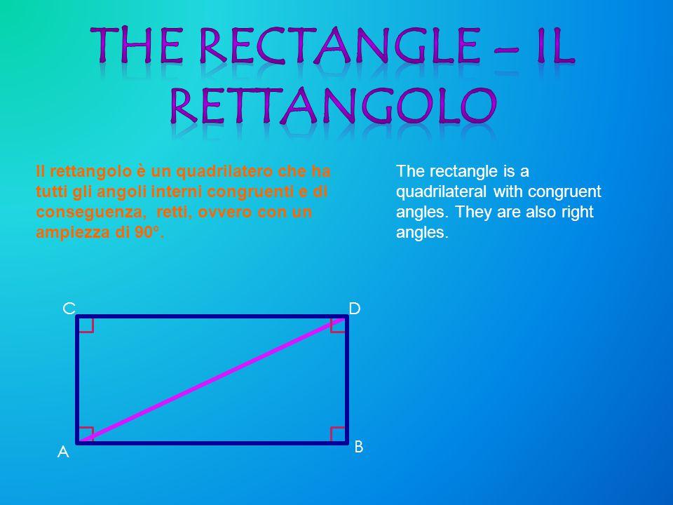 Il rettangolo è un quadrilatero che ha tutti gli angoli interni congruenti e di conseguenza, retti, ovvero con un ampiezza di 90°. The rectangle is a