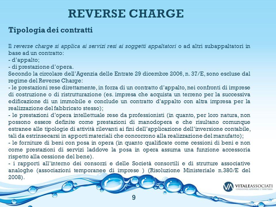 Tipologia dei contratti Il reverse charge si applica ai servizi resi ai soggetti appaltatori o ad altri subappaltatori in base ad un contratto: - d'ap