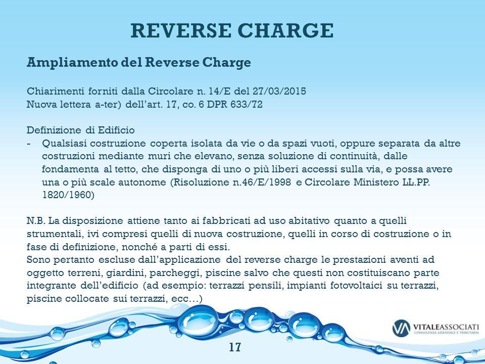 Ampliamento del Reverse Charge Chiarimenti forniti dalla Circolare n. 14/E del 27/03/2015 Nuova lettera a-ter) dell'art. 17, co. 6 DPR 633/72 Definizi