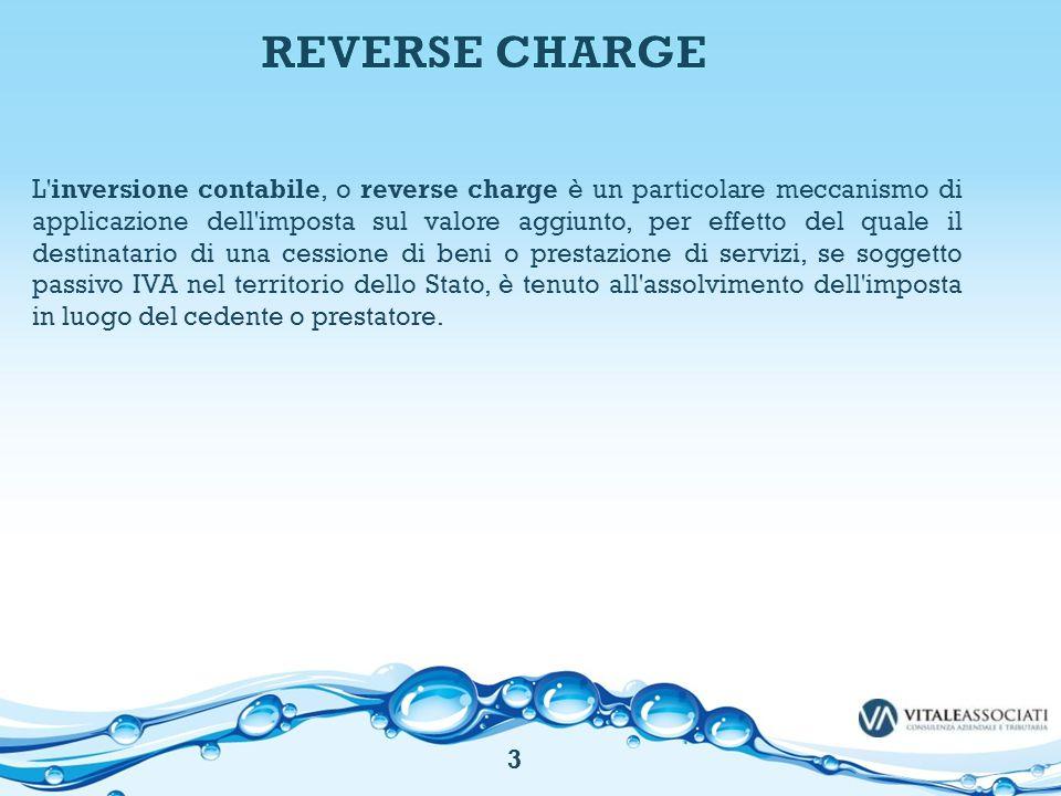 L'inversione contabile, o reverse charge è un particolare meccanismo di applicazione dell'imposta sul valore aggiunto, per effetto del quale il destin