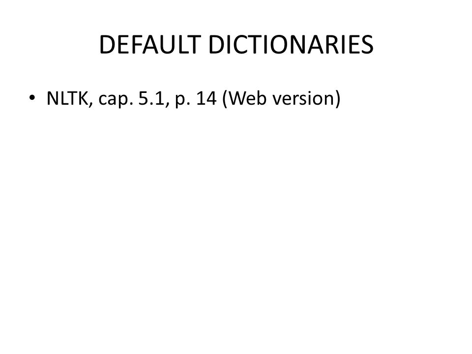 DEFAULT DICTIONARIES NLTK, cap. 5.1, p. 14 (Web version)