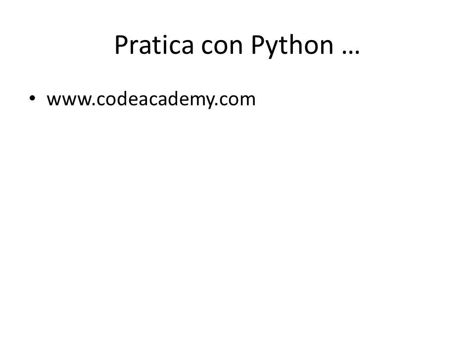 Pratica con Python … www.codeacademy.com