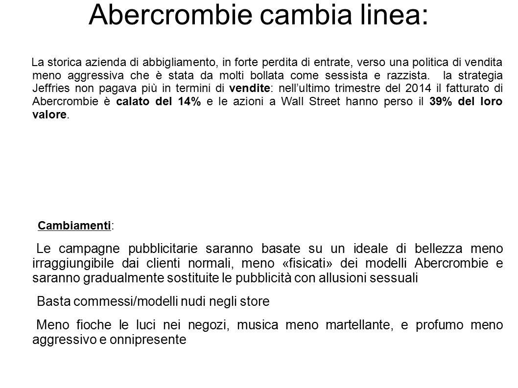 Abercrombie cambia linea: La storica azienda di abbigliamento, in forte perdita di entrate, verso una politica di vendita meno aggressiva che è stata
