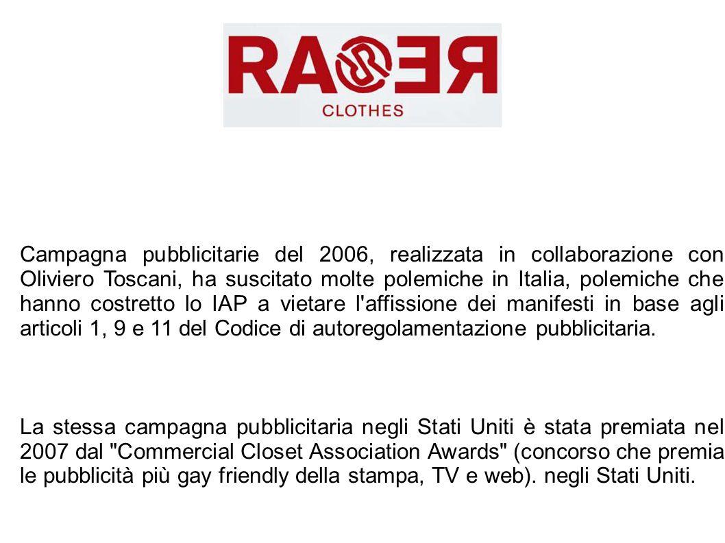 Campagna pubblicitarie del 2006, realizzata in collaborazione con Oliviero Toscani, ha suscitato molte polemiche in Italia, polemiche che hanno costre