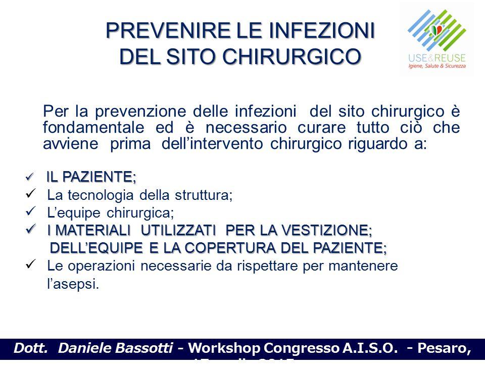 PREVENIRE LE INFEZIONI DEL SITO CHIRURGICO Per la prevenzione delle infezioni del sito chirurgico è fondamentale ed è necessario curare tutto ciò che