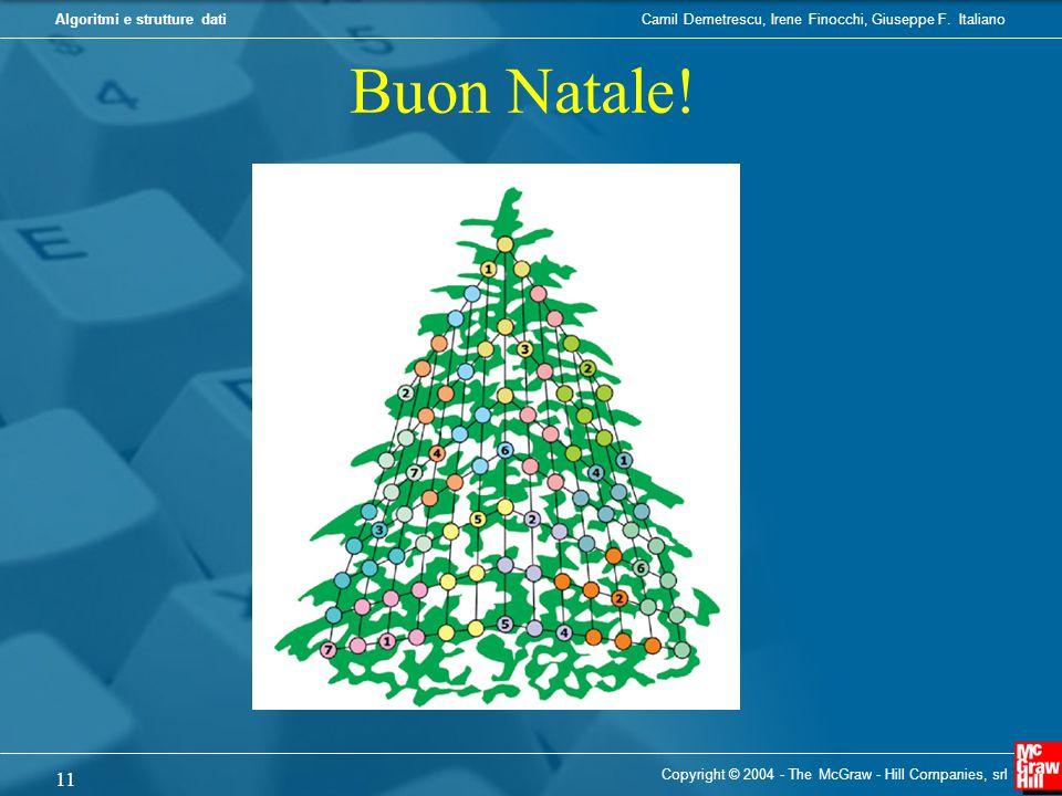 Camil Demetrescu, Irene Finocchi, Giuseppe F. ItalianoAlgoritmi e strutture dati Buon Natale.