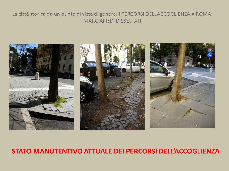 MARCIAPIEDI DISSESTATI STATO MANUTENTIVO ATTUALE DEI PERCORSI DELL'ACCOGLIENZA