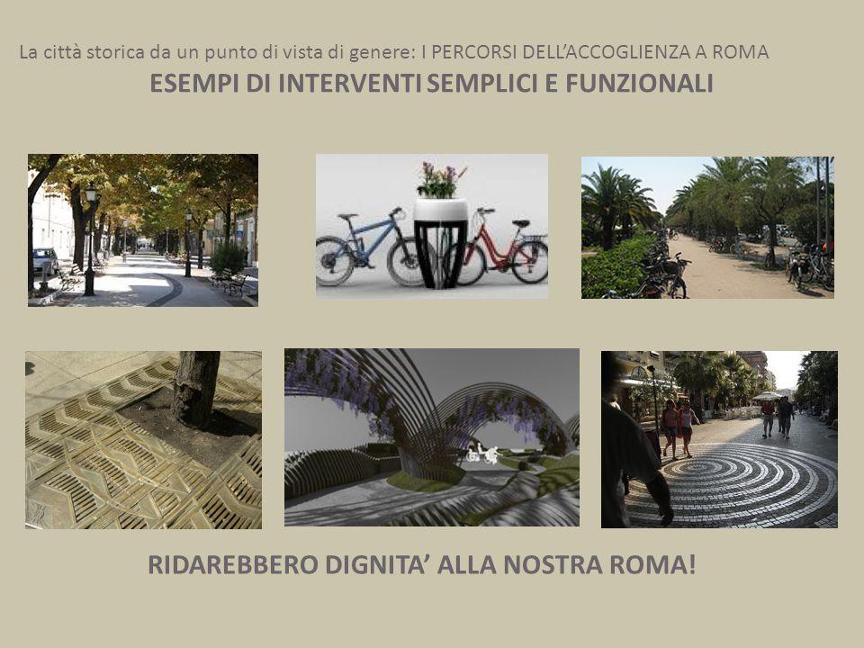 La città storica da un punto di vista di genere: I PERCORSI DELL'ACCOGLIENZA A ROMA ESEMPI DI INTERVENTI SEMPLICI E FUNZIONALI RIDAREBBERO DIGNITA' AL
