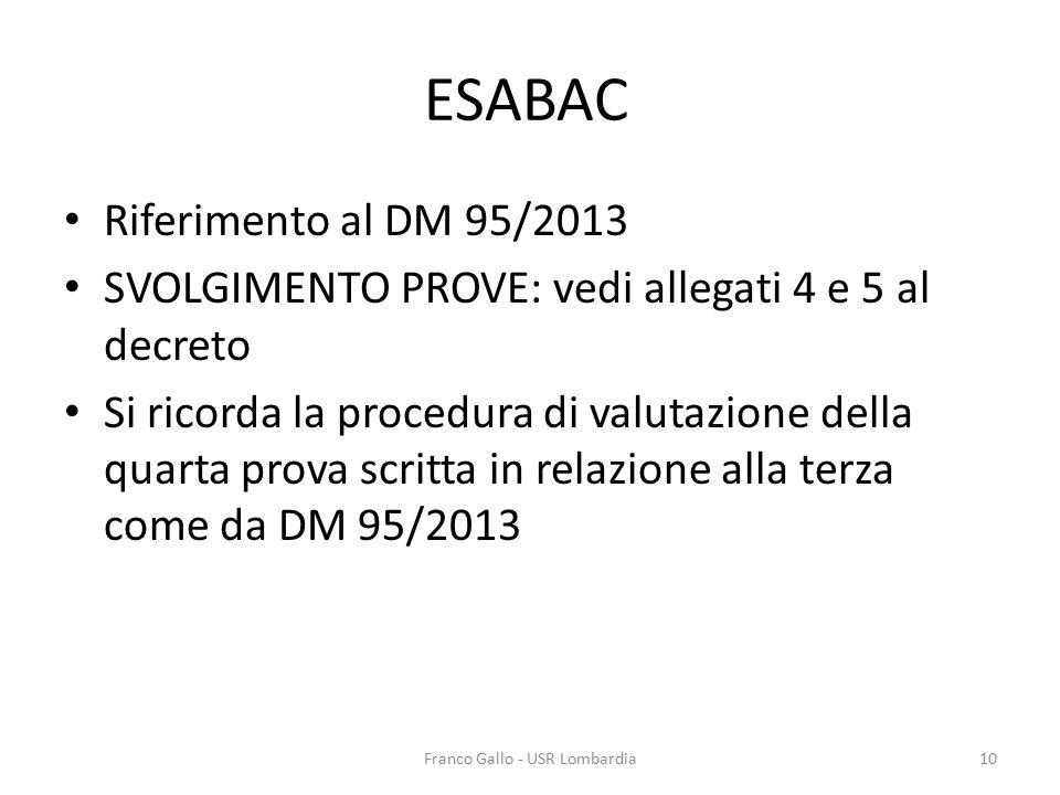 ESABAC Riferimento al DM 95/2013 SVOLGIMENTO PROVE: vedi allegati 4 e 5 al decreto Si ricorda la procedura di valutazione della quarta prova scritta i