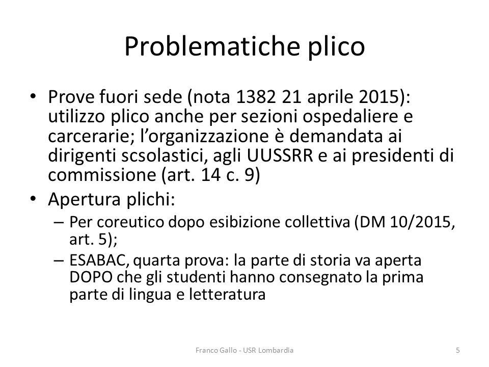 Problematiche plico Prove fuori sede (nota 1382 21 aprile 2015): utilizzo plico anche per sezioni ospedaliere e carcerarie; l'organizzazione è demanda