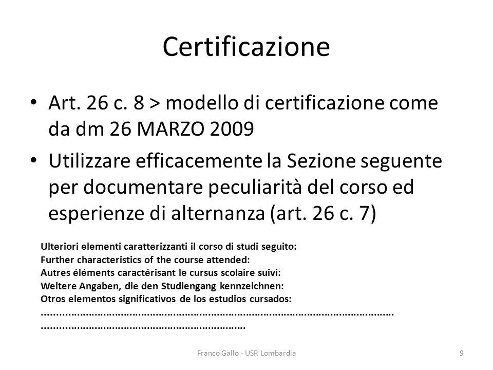 Certificazione Art. 26 c. 8 > modello di certificazione come da dm 26 MARZO 2009 Utilizzare efficacemente la Sezione seguente per documentare peculiar