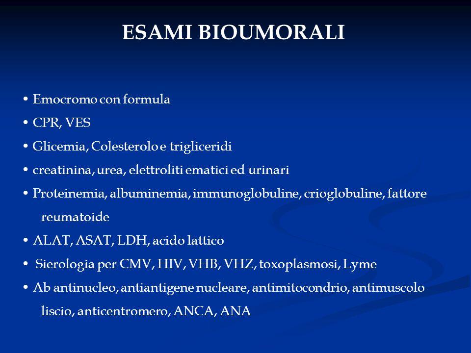 ESAMI BIOUMORALI Emocromo con formula CPR, VES Glicemia, Colesterolo e trigliceridi creatinina, urea, elettroliti ematici ed urinari Proteinemia, albu