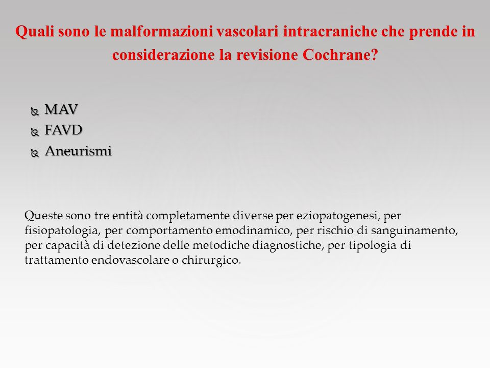  Valutare l'accuratezza diagnostica dell'Angio- TC e dell'Angio-RM rispetto all'Angiografia per la detezione di malformazioni vascolari intracraniche causa di emorragia.