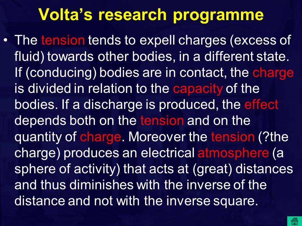Volta's research programme The tension tends to expell charges (excess of fluid) towards other bodies, in a different state. If (conducing) bodies are