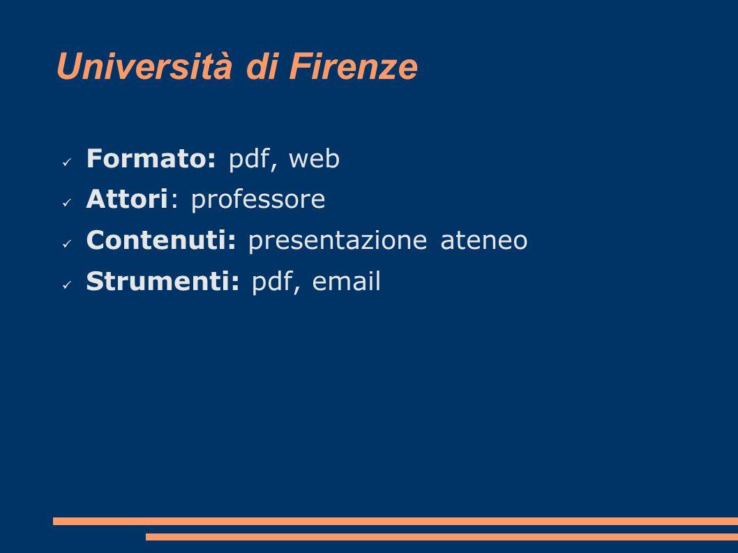Università di Firenze Formato: pdf, web Attori: professore Contenuti: presentazione ateneo Strumenti: pdf, email