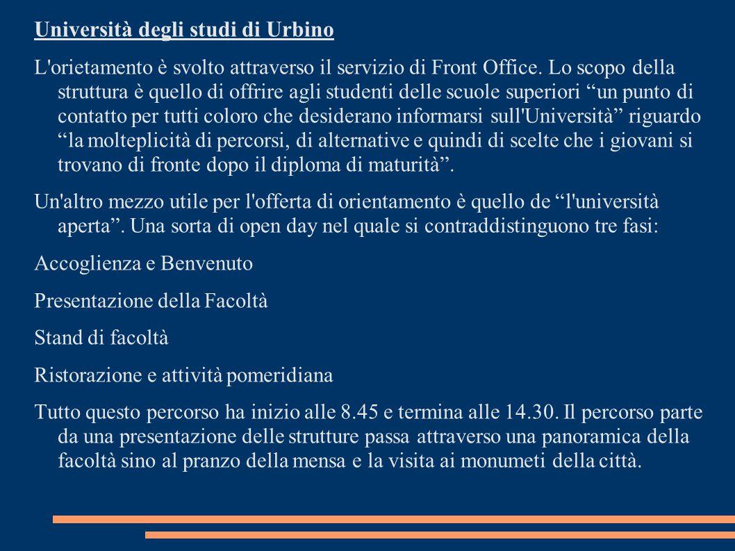 Università degli studi di Urbino L orietamento è svolto attraverso il servizio di Front Office.
