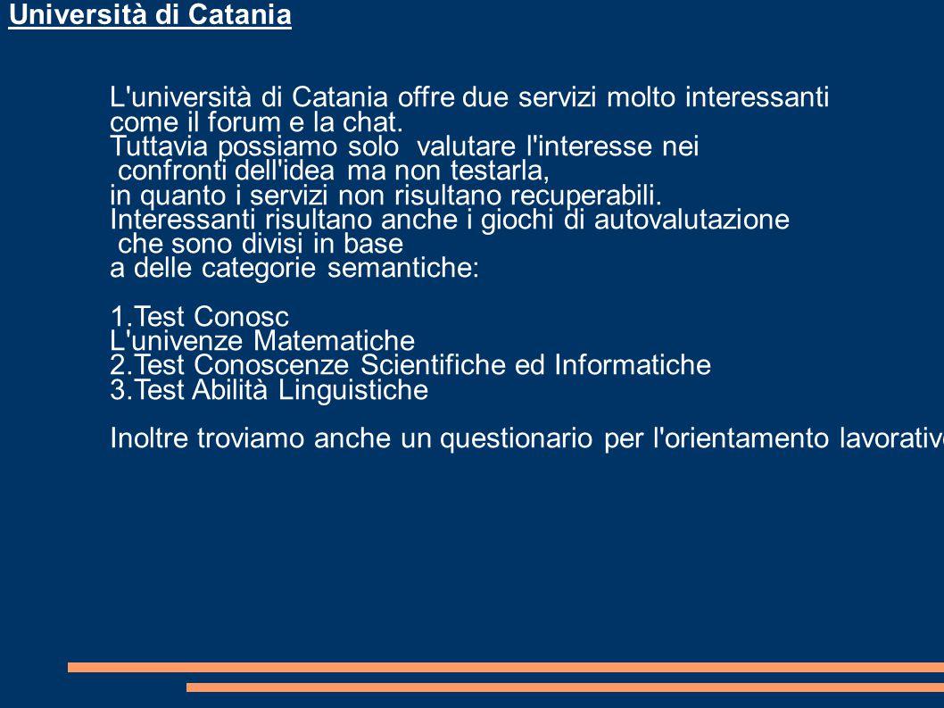 Università di Catania L università di Catania offre due servizi molto interessanti come il forum e la chat.