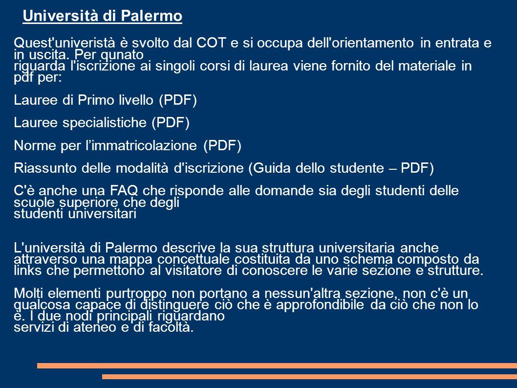 Università di Palermo Quest univeristà è svolto dal COT e si occupa dell orientamento in entrata e in uscita.