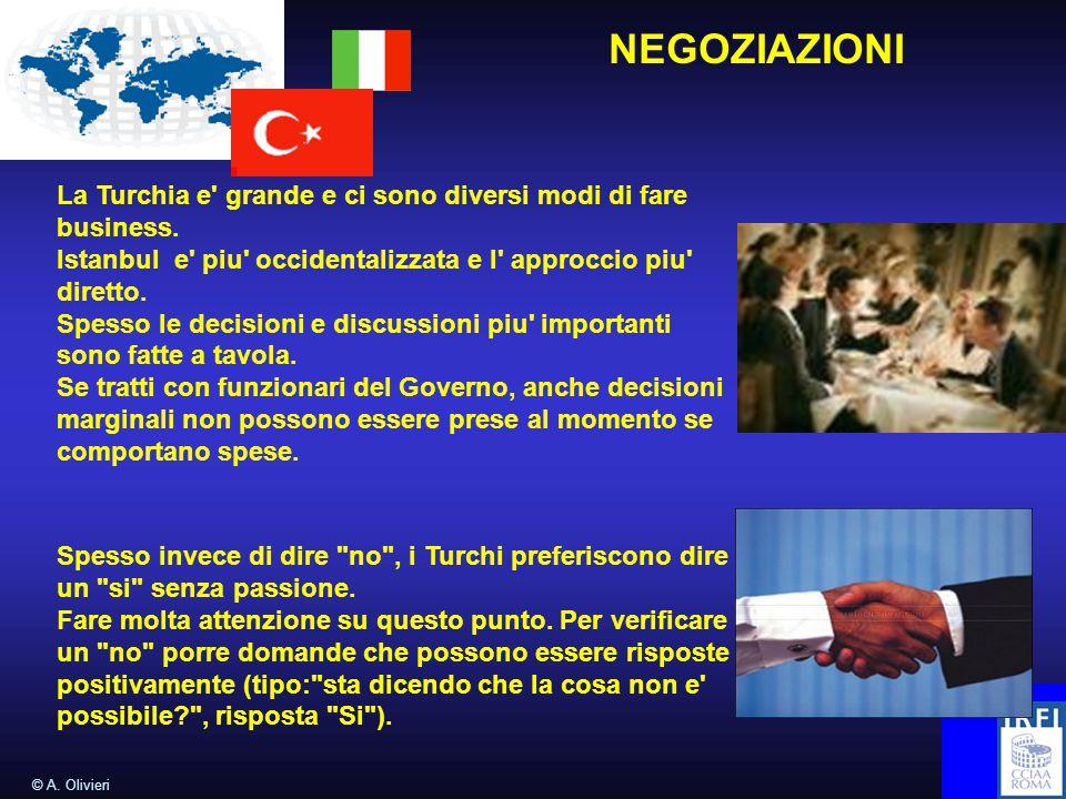 © A. Olivieri NEGOZIAZIONI La Turchia e grande e ci sono diversi modi di fare business.
