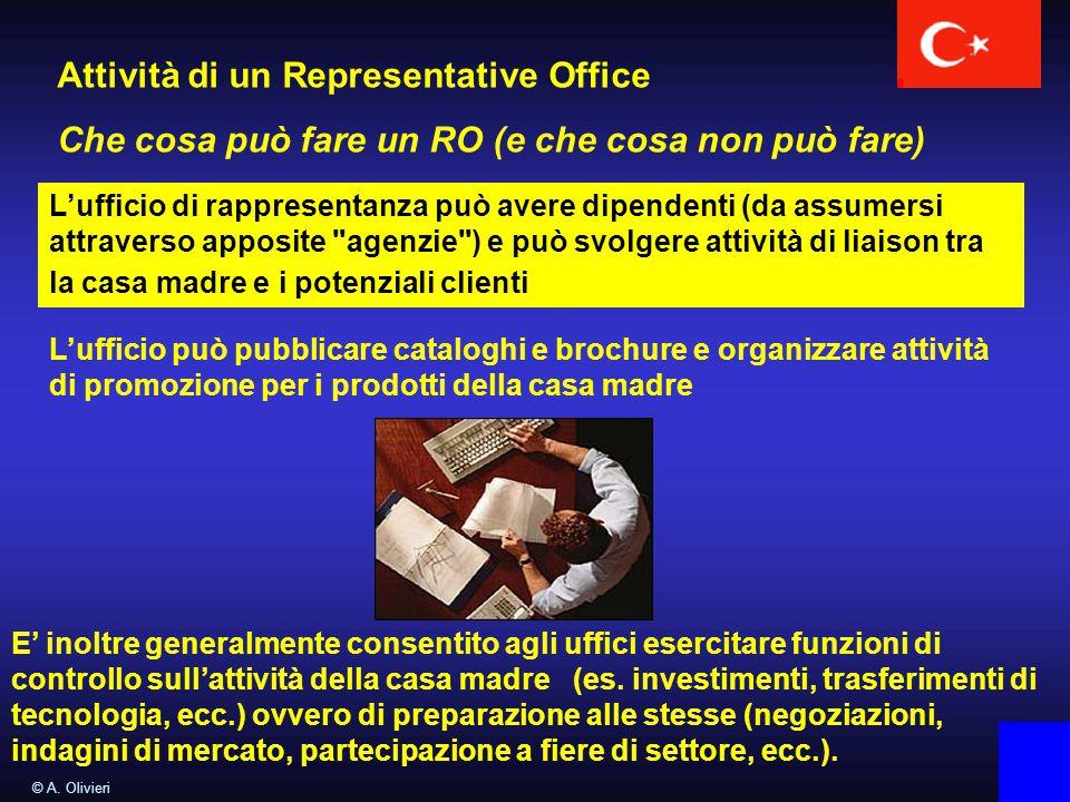 © A. Olivieri Attività di un Representative Office Che cosa può fare un RO (e che cosa non può fare) L'ufficio di rappresentanza può avere dipendenti