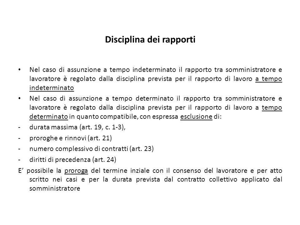Disciplina dei rapporti Nel caso di assunzione a tempo indeterminato il rapporto tra somministratore e lavoratore è regolato dalla disciplina prevista