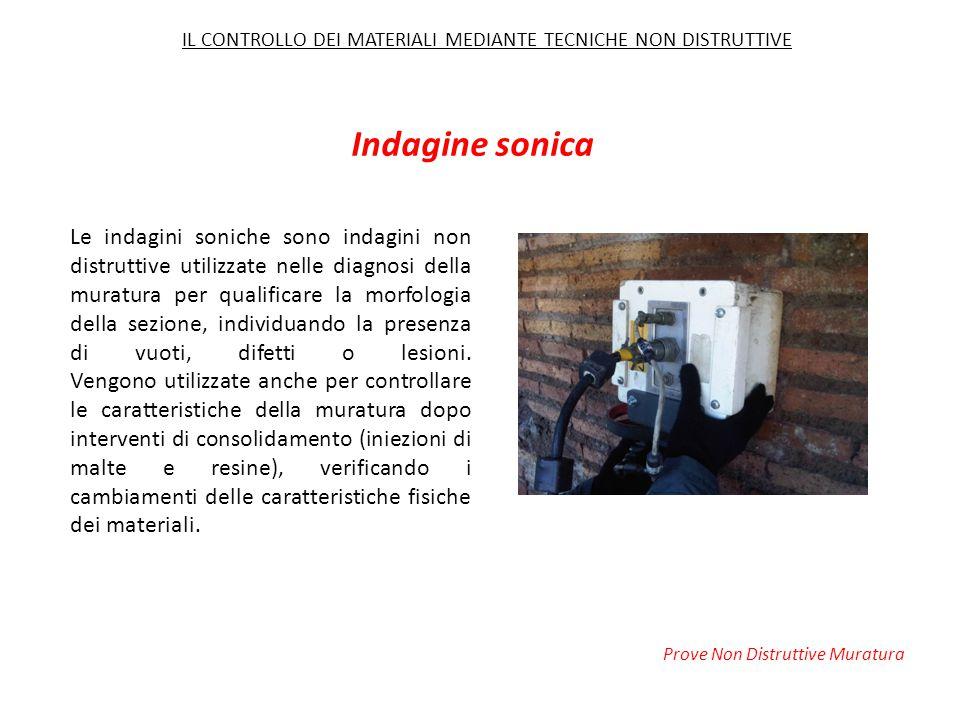Indagine sonica Le indagini soniche sono indagini non distruttive utilizzate nelle diagnosi della muratura per qualificare la morfologia della sezione