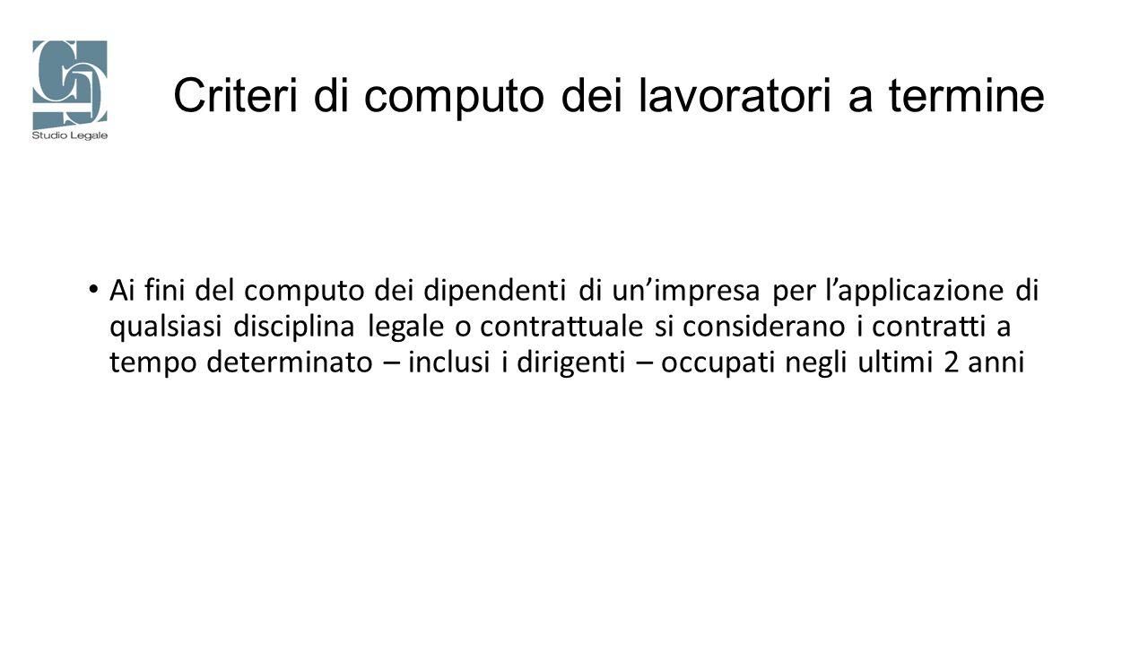 Criteri di computo dei lavoratori a termine Ai fini del computo dei dipendenti di un'impresa per l'applicazione di qualsiasi disciplina legale o contr