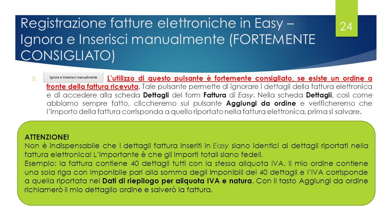 Registrazione fatture elettroniche in Easy – Ignora e Inserisci manualmente (FORTEMENTE CONSIGLIATO) 3.