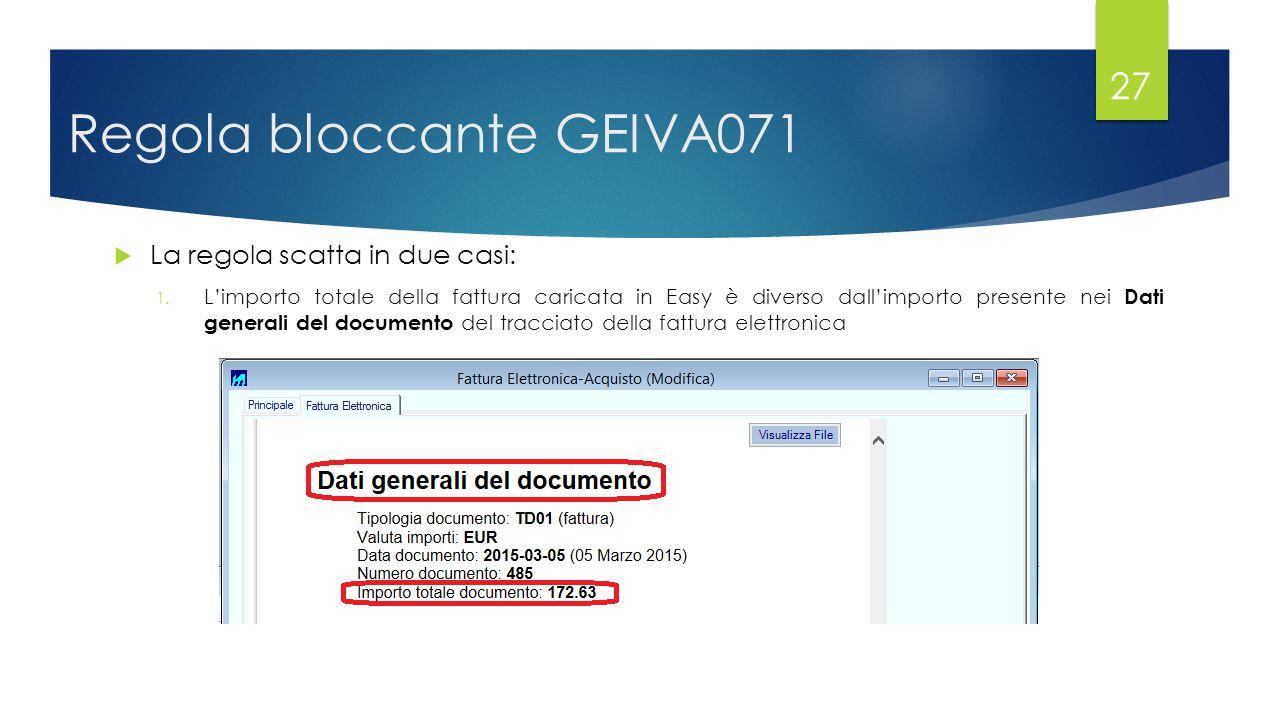 Regola bloccante GEIVA071  La regola scatta in due casi: 1.