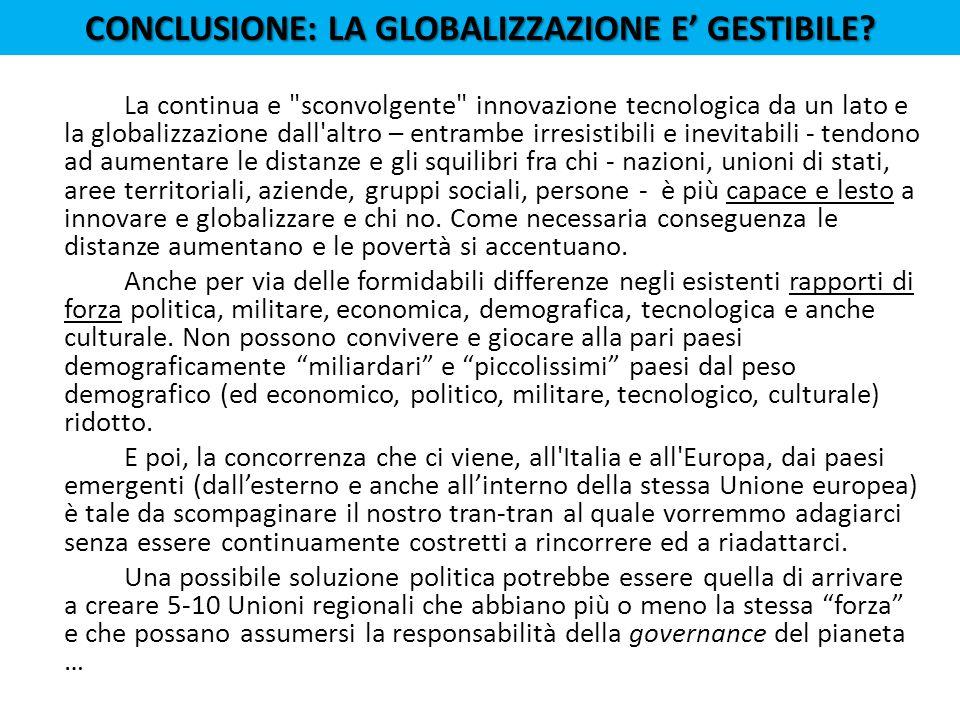 CONCLUSIONE: LA GLOBALIZZAZIONE E' GESTIBILE.