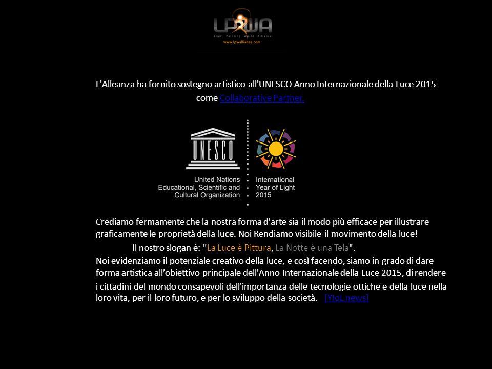 L Alleanza ha fornito sostegno artistico all UNESCO Anno Internazionale della Luce 2015 come Collaborative Partner.Collaborative Partner.